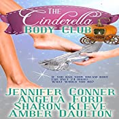 The Cinderella Body Club: Boxed Set | Jennifer Conner, Angela Ford, Sharon Kleve, Amber Daulton