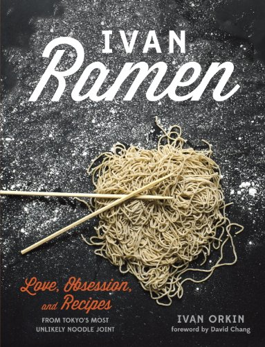 ivan-ramen-love-obsession-and-recipes-from-tokyos-most-unlikely-noodle-joint