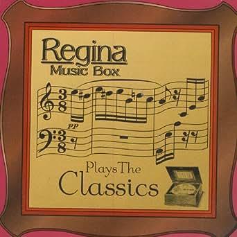 Regina Music Box Plays The Classics by Regina Music Box on