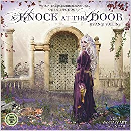 a knock at the door 2017 fantasy art wall calendar