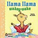 Llama Llama Wakey-Wake Audiobook by Anna Dewdney Narrated by Anna Dewdney