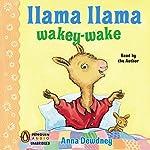 Llama Llama Wakey-Wake   Anna Dewdney