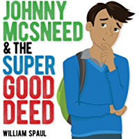 Johnny McSneed and the Super Good Deed