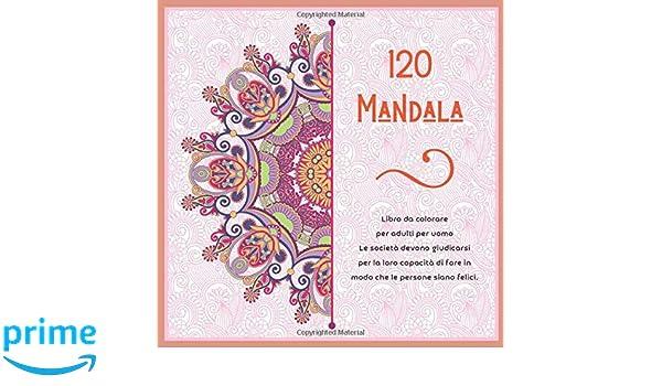 Amazon Com Libro Da Colorare Per Adulti Per Uomo 120 Mandala Le