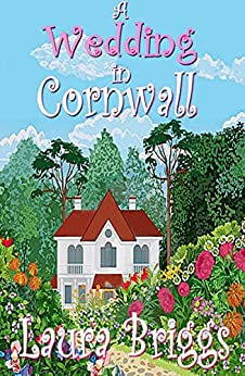 A Wedding in Cornwall: A perfect feel good romance by [Briggs, Laura]