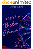 """Natal em Bela Alma: Um conto nas vizinhanças de """"No Meu Lugar"""""""