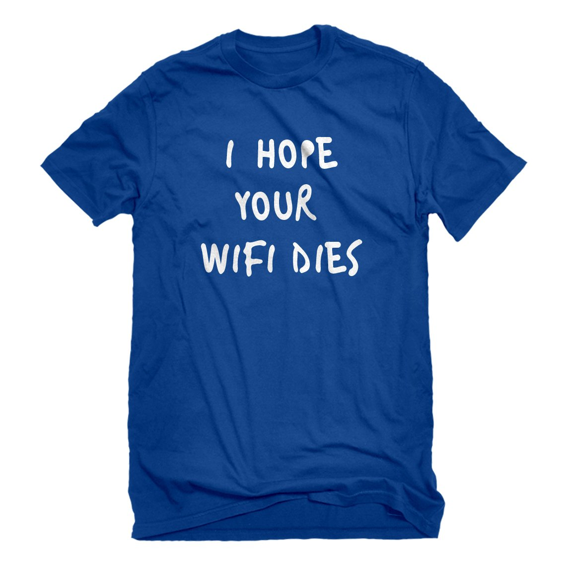 Indica Plateau I Hope Your WiFi Dies Shirt