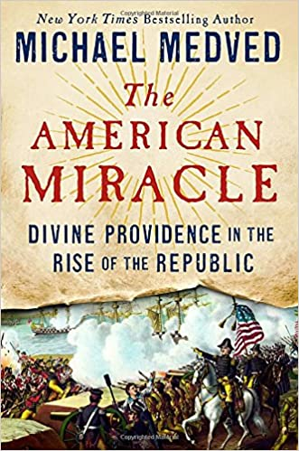 Medved – The American Miracle: Divine Providence in the Rise of the Republic