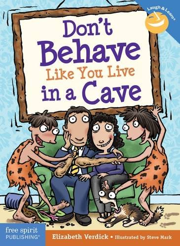 Don't Behave Like You Live in a Cave (Laugh & Learn®)