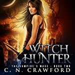Witch Hunter: An Urban Fantasy Novel | C.N. Crawford