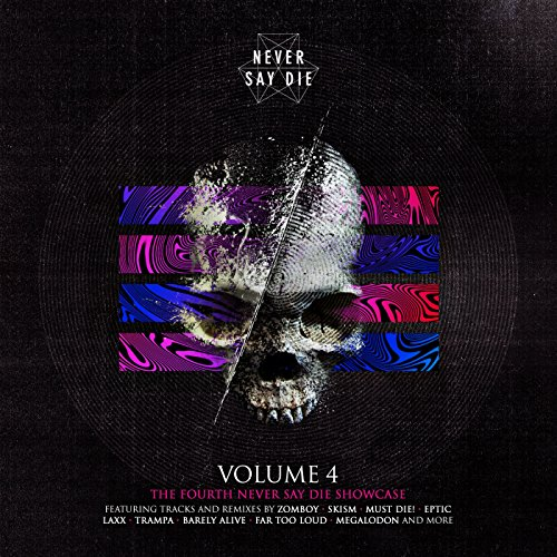 Never Say Die Vol. 4 [Explicit]