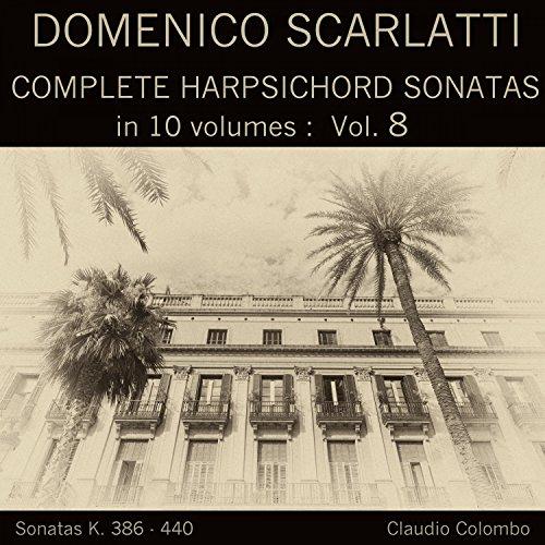 Complete Harpsichord Sonatas - Domenico Scarlatti: Complete Harpsichord Sonatas in 10 volumes, Vol. 8
