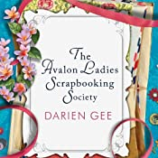 The Avalon Ladies Scrapbooking Society: A Novel | Darien Gee