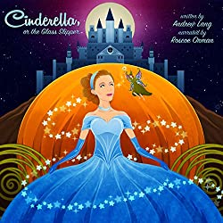 Cinderella, or The Glass Slipper