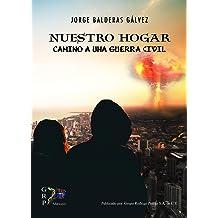 Nuestro Hogar: Camino a una Guerra Civil (Spanish Edition) Jan 15, 2017