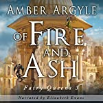 Of Fire and Ash: Fairy Queens 3 | Amber Argyle