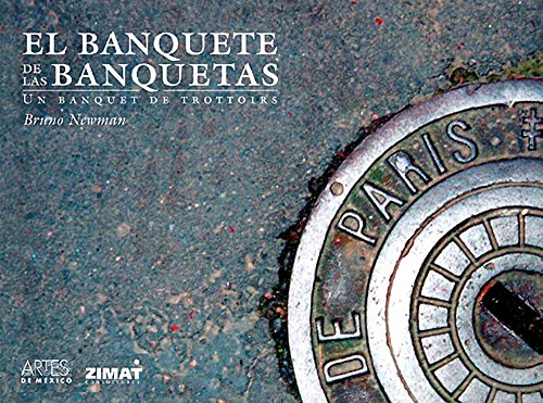 Descargar Libro El Banquete De Las Banquetas/ The Sidewalks Feast: Un Banquet De Trottoirs Bruno Newman