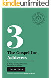 The Gospel For Achievers: A 40-Day Devotional for Driven, Successful Go-Getters: (Enneagram Type 3)