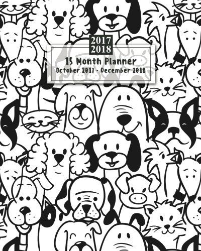 15 Months Planner October 2017 - December 2018 , monthly calendar with daily planners, Passion/Goal setting organizer, 8x10