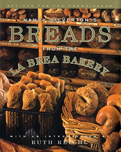 Nancy Silverton's Breads from the La Brea Bakery: Recipes for the Connoisseur by Nancy Silverton