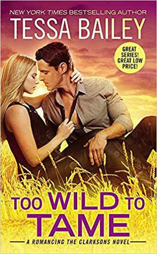 Amazon Fr Too Wild To Tame Tessa Bailey Livres