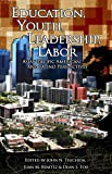 Education, Youth, Leadership, Labor : Asian Pacific American and Latino Perspectives, , 0979825105