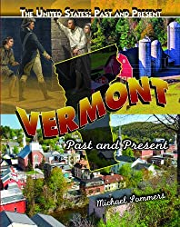 Vermont: Past and Present (United States: Past & Present)