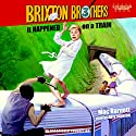 It Happened on a Train: Brixton Brothers, Book 3 Audiobook by Mac Barnett Narrated by Arte Johnson