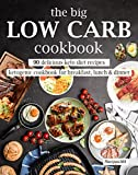 keto lunch recipes - The Big Low Carb Cookbook: 90 Delicious Keto Diet Recipes: Ketogenic Cookbook for Breakfast, Lunch & Dinner