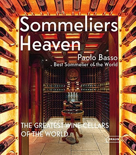 Sommeliers' Heaven: The Greatest Wine Cellars of the World (2015-12-07) by Unknown