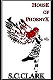 House of Phoenyx: House of Phoenyx book 1