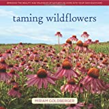Taming Wildflowers, Miriam Goldberger, 0985562269