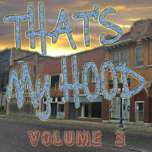That's My Hood 3 [Explicit]