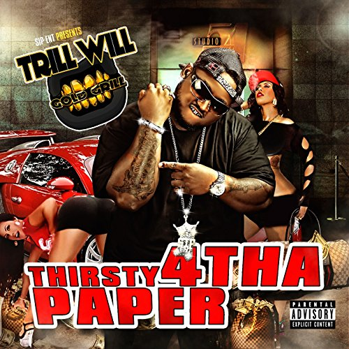 (Thirsty 4 tha Paper [Explicit])