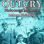 Outcry: Holocaust Memoirs | Manny Steinberg