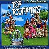 Le Top des tout-p'tits : A la claire fontaine