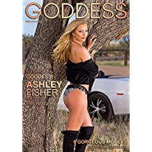 Goddess Magazine - August 2017 - Ashley Fisher: Kindle Edition