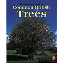 The Wayland Book of Common British Trees: A Photographic Guide