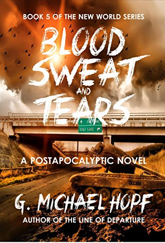 New World 5 - BLOOD, SWEAT & TEARS - G. Michael Hopf