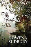 The King's Tale, Rowena Sudbury, 1615810218