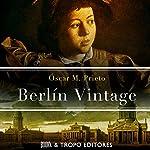 Berlín Vintage [Spanish Edition] | Óscar M. Prieto
