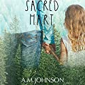 Sacred Hart Audiobook by A.M. Johnson Narrated by Teddy Hamilton, Vanessa Edwin