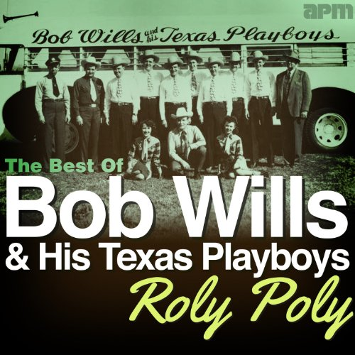 Roly Poly - The Best of Bob Wills
