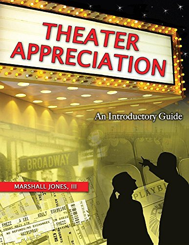 THEATER APPRECIATION: AN INTRODUCTORY GUIDE FOR COLLEGE STUDENTS