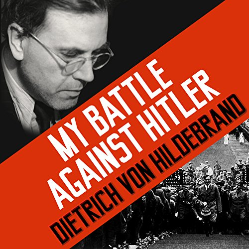 My Battle Against Hitler: Faith, Truth, and Defiance in the Shadow of the Third Reich by Tantor Audio