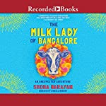 The Milk Lady of Bangalore: An Unexpected Adventure | Shoba Narayan
