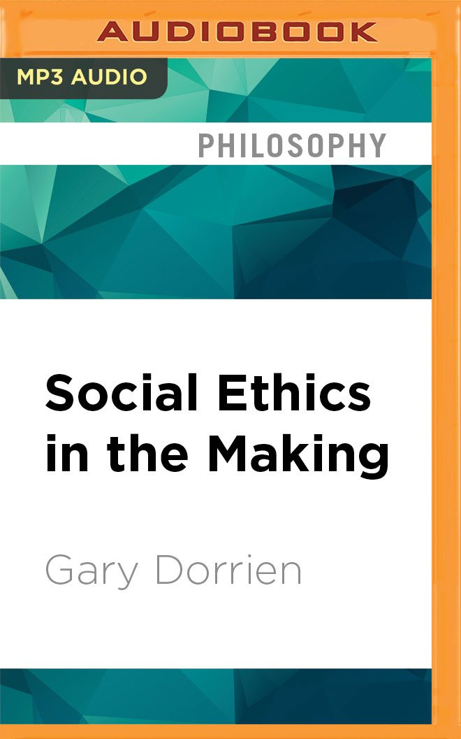 Social Ethics in the Making: Interpreting an American