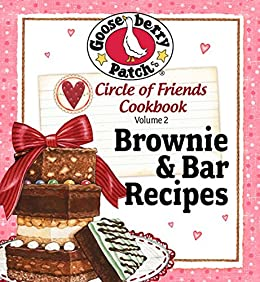 Circle of Friends Cookbook: 25 Brownie & Bar Recipes by [Gooseberry Patch]