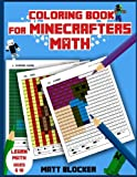 Coloring Book For Minecrafters: Math Coloring Book: Calculate and Color Squares (Unofficial Minecraft Coloring Book) (Volume 1)
