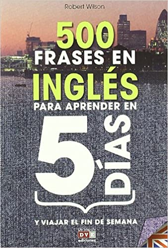 500 Frases En Ingles Para Aprender En 5 Dias 500 English